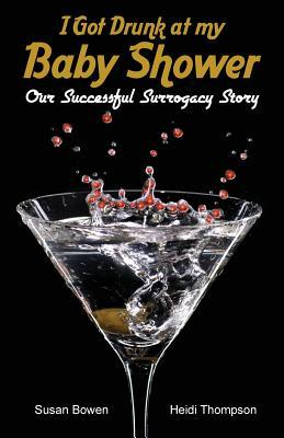 I Got Drunk at My Baby Shower: Our Successful Surrogacy Story