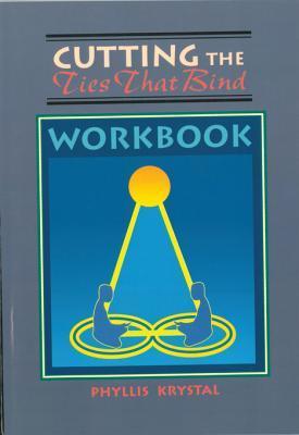 Cutting the ties that bind workbook by phyllis krystal 17433753 fandeluxe Document