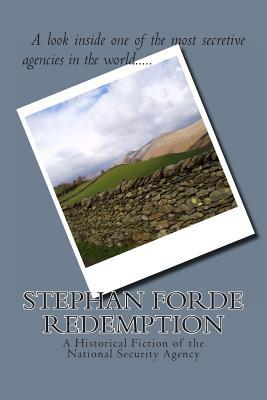 Stephan Forde REDEMPTION: A Historical Fiction of the National Security Agency
