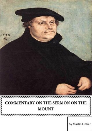 A Commentary On The Sermon On The Mount [Annotated]
