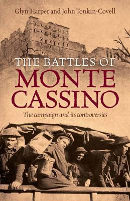 The Battles of Monte Cassino: The Campaign and Its Controversies