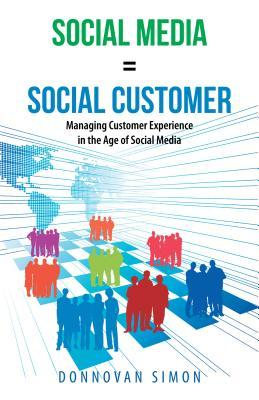 Social Media Equals Social Customer: Managing Customer Experience in the Age of Social Media