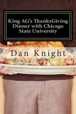 King Ag's Thanksgiving Dinner with Chicago State University: Edible Reality and Nutrious Non Fiction