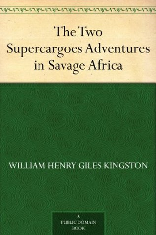 The Two Supercargoes, or, Adventures in Savage Africa