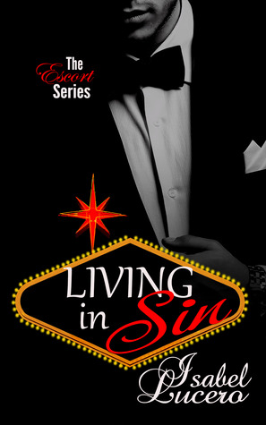 Living in Sin (Escort, #1) by Isabel Lucero