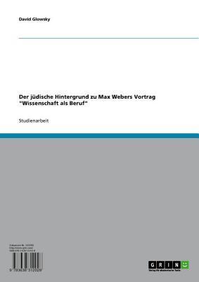 Der Judische Hintergrund Zu Max Webers Vortrag 'Wissenschaft ALS Beruf'