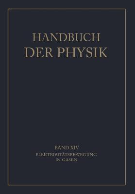 Handbuch der Physik, Band XIV: Elektrizitätsbewegung in Gasen