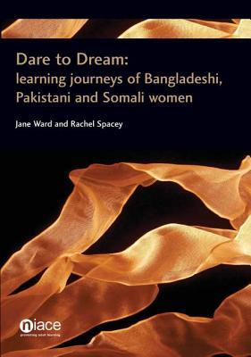 Dare to Dream: Learning Journeys of Bangladeshi, Pakistani and Somali Women