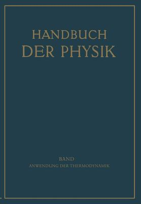 Handbuch der Physik, Band XI: Anwendung der Thermodynamik