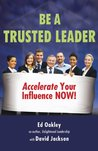 Be A Trusted Leader: Accelerate Your Influence Now!
