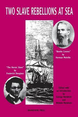 Two Slave Rebellions at Sea: -The Heroic Slave- By Frederick Douglass and -Benito Cereno- By Herman Melville