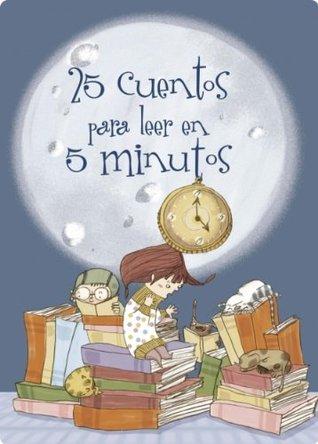 25 cuentos mágicos para leer en 5 minutos (Spanish Edition)