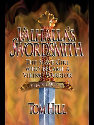 Valhalla's Swordsmith: The Slave Girl Who Became a Viking Warrior