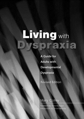Living with Dyspraxia: A Guide for Adults with Developmental Dyspraxia - Revised Edition