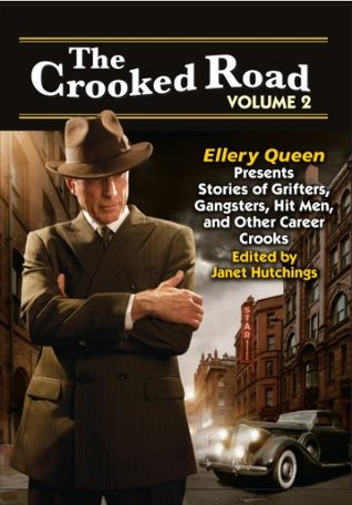 the-crooked-road-volume-2-ellery-queen-presents-stories-of-grifters-gangsters-hit-men-and-other-career-crooks