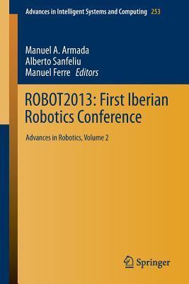 Robot2013: First Iberian Robotics Conference: Advances in Robotics, Vol.2