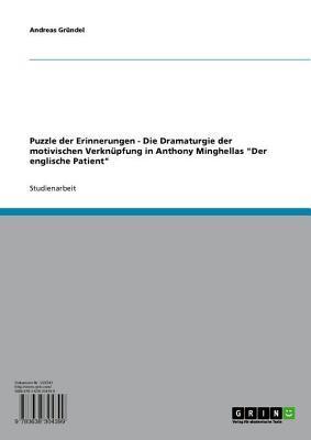 Puzzle Der Erinnerungen: Die Dramaturgie Der Motivischen Verknupfung in Anthony Minghellas 'Der Englische Patient'