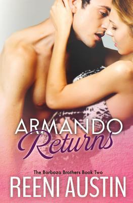 Armando returns by Reeni Austin
