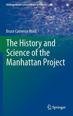 The History and Science of the Manhattan Project