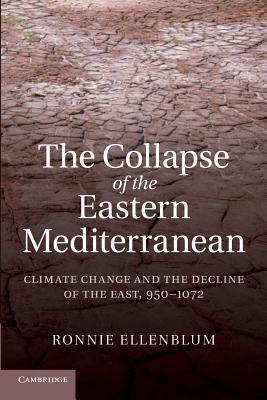 The Collapse of the Eastern Mediterranean: Climate Change and the Decline of the East, 950-1072