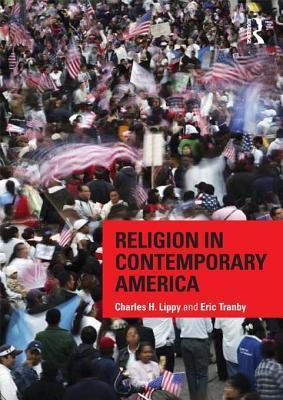 Epub gratuit anglais Religion in Contemporary America 1135070229 PDF DJVU FB2 by Charles H. Lippy, Eric Tranby