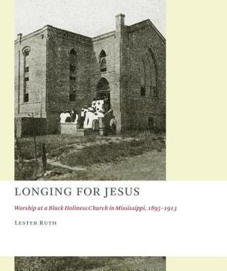 Longing for Jesus: Worship at a Black Holiness Church in Mississippi, 1895-1916