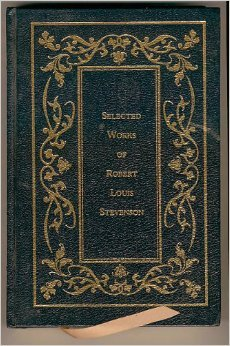 SELECTED WORKS OF ROBERT LOUIS STEVENSON [Treasure Island + Kidnapped + The Strange Case of Dr. Jekyll and Mr. Hyde] (COMPLETE / UNABRIDGED, 3 novels in 1 volume)