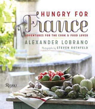 Hungry for france adventures for the cook food lover by 18339779 forumfinder Gallery