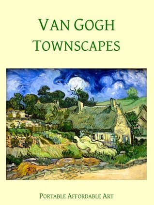 Van Gogh Townscapes (Illustrated)