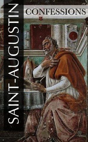 Les Confessions de Saint-Augustin (Intégrale Livre 1 à 13) by Augustin D'Hippone