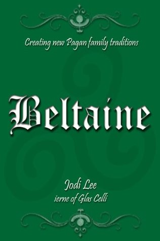 Beltaine (Creating New Pagan Family Traditions)