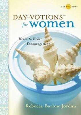 Day-Votions for Women: Heart to Heart Encouragement