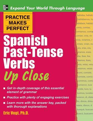 Practice Makes Perfect Spanish Past-Tense Verbs Up Close