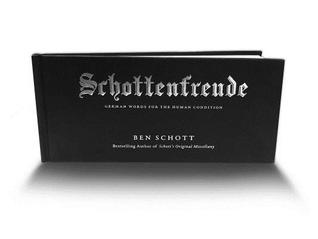 Schottenfreude: German Words for the Human Condition por Ben Schott