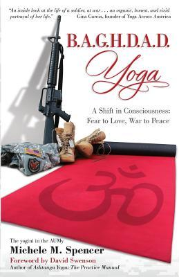 B.A.G.H.D.A.D. Yoga: A Shift in Consciousness: Fear to Love, War to Peace