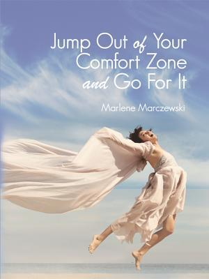 Jump Out of Your Comfort Zone and Go for It