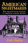 American Nightmares by Dale Bailey