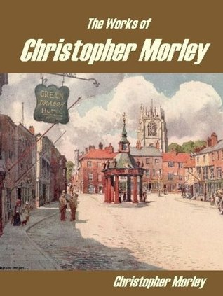 The Works of Christopher Morley