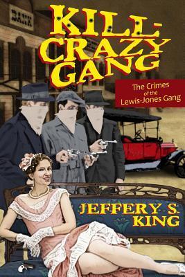 Kill Crazy Gang: The Crimes of the Lewis-Jones Gang