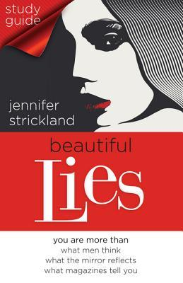 Beautiful Lies Study Guide: You Are More Than *What Men Think *What the Mirror Reflects *What Magazines Tell You