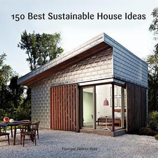 150 Best Sustainable House Ideas by Francesc Zamora Mola