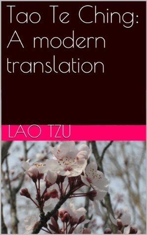 Tao Te Ching: A modern translation