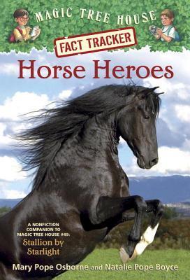Horse Heroes (Magic Tree House Fact Tracker #27)
