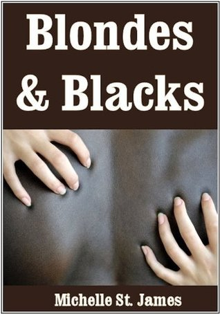 Blondes and Blacks: Taboo Tales of Interracial Sex Volume One