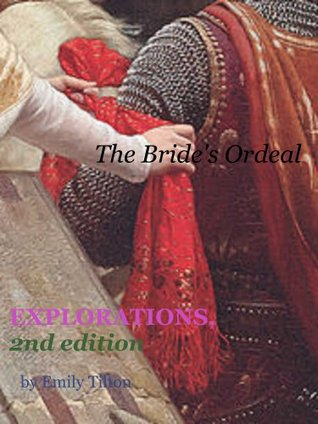 Explorations: The Bride's Ordeal