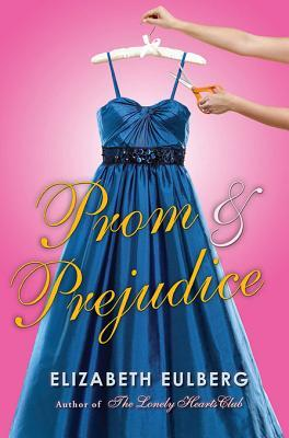 Ebook Prom and Prejudice by Elizabeth Eulberg PDF!