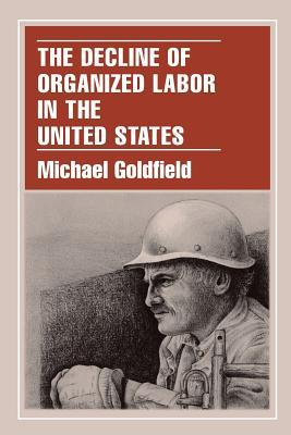 The Decline of Organized Labor in the United States