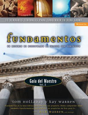 Fundamentos - Guia del Maestro Vol. 2: Un Recurso de Discipulado de Iglesia Con Proposito