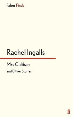 Mrs Caliban and Other Stories