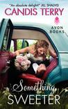 Something Sweeter by Candis Terry